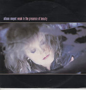 Alison Moyet - Weak In The Presence Of Beauty