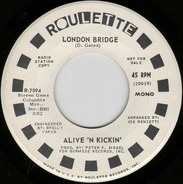 Alive 'N Kickin' - London Bridge