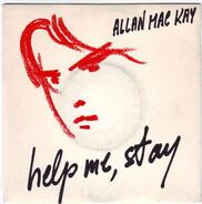 Allan Mac Kay - Help Me, Stay