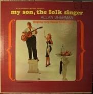 Allan Sherman - My Son, The Folk Singer