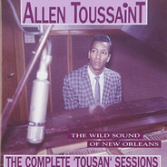 Allen Toussaint - The Wild Sound Of New Orleans - The Complete 'Tousan' Sessions