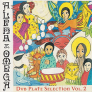Alpha & Omega - Dub Plate Selection Vol. 2
