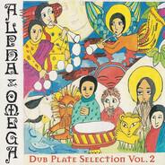 Alpha & Omega - Dub Plate Selection Vol. 2