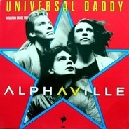 Alphaville - Universal Daddy (Aquarian Dance Mix)