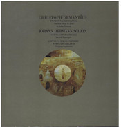 Demantius / Schein - Christoph Demantius - Passion Nach Johannes, Johann Hermann Schein - Geistliche Madrigale