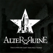 Alter Der Ruine - This Is Why We Can't Have Nice Things