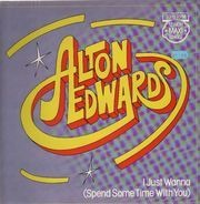 Alton Edwards - I Just Wanna (Spend Some Time With You)