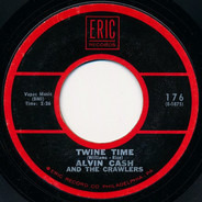 Alvin Cash & The Crawlers - Twine Time / The Philly Freeze