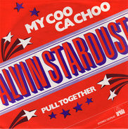 Alvin Stardust - My Coo Ca Choo / Pull Together
