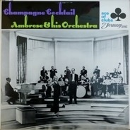 Ambrose And His Orchestra - Champagne Cocktail