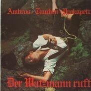 Ambros Tauchen Prokopetz - Der Watzmann Ruft