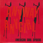 American Soul Spiders - Anyway Any Girl