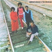 Andraé Crouch & The Disciples - Soulfully