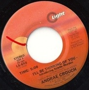 Andraé Crouch - I'll Be Thinking Of You / I've Got The Best