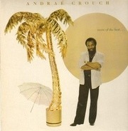 Andraé Crouch - More Of The Best . . .