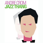 Andre Crom - Jazz Thing