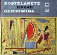 André Kostelanetz And His Orchestra , George Gershwin - Kostelanetz Hraje Gershwina