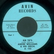 Andre Williams & His Orchestra - Rib Tip's