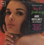 André Kostelanetz And His Orchestra - Fire And Jealousy