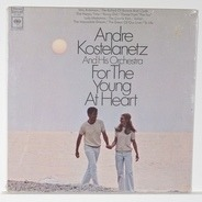 André Kostelanetz And His Orchestra - For The Young At Heart