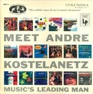 Andre Kostelanetz - Meet Andre Kostelanetz - Music's Leading Man