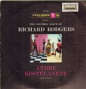 André Kostelanetz And His Orchestra - The Columbia Album Of Richard Rodgers