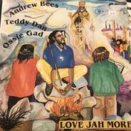 Andrew Bees , Teddy Dan , Ossie Gad - Love Jah More