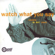 Andrew 'Jr. Boy' Jones - Watch What You Say