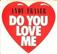 Andy Fraser - Do You Love Me