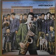 Andy Mackay - Resolving Contradictions