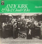 Andy Kirk And His 12 Clouds Of Joy - March 1936
