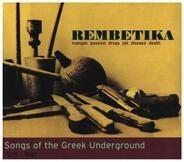 Anestis Delias, Rosa Eskenazi a.o. - Rembetika (Songs Of The Greek Underground 1925-1947)