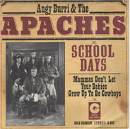 Angy Burri & The Apaches - School Days / Mammas Don't Let Your Babies Grow Up To Be Cowboys
