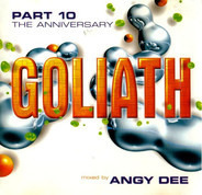 Angy Dee,a.o. - Goliath Part 10 - The Anniversary