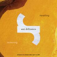 Ani DiFranco - Revelling / Reckoning