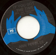 Ann Peebles - If You Got The Time (I've Got The Love) / Let Your Love Light Shine