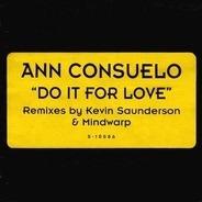 Ann Consuelo - Do It For Love