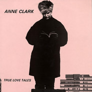 Anne Clark - True Love Tales