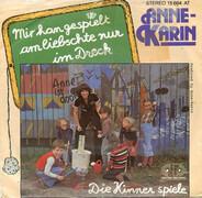Anne Karin - Mir Han Gespielt Am Liebschte Nur Im Dreck