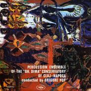 "Ansamblul de percuție al Conservatorului 'Gh. Dima' din Cluj-Napoca conducted by Grigore Pop - Percussion Ensemble Of The ""Gh. Dima"" Conservatory Of Cluj-Napoca"