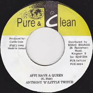 Anthony B & Little Twitch - Affi Have A Queen