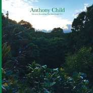 Anthony Child - Electronic Recordings..