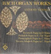Anthony Newman - Bach Organ Works