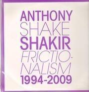 Anthony Shakir - Frictionalism 1994-2009