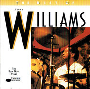 Anthony Williams - The Best Of Tony Williams - The Blue Note Years