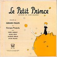 Antoine De Saint-Exupéry Interprêté Par Gérard Philipe Et Georges Poujouly Avec Pierre Larquey , Mi - Le Petit Prince