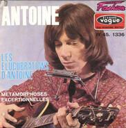 Antoine - Les Elucubrations D'Antoine / Métamorphoses Exceptionnelles