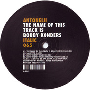 Antonelli, Antonelli Electr. - The Name Of This Track Is Bobby Konders