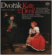 Antonín Dvořák - Anna Barová , Richard Novák , Miloslav Ježil , Brigita Šulcová , Brno Janáček Oper - Kate And The Devil, Opera In 3 Acts