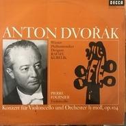 Antonín Dvořák - Pierre Fournier - Rafael Kubelik - Wiener Philharmoniker - Konzert Für Violoncello Und Orchester H-moll Op.104